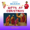 A book which examines the giving and receiving of presents at Christmas.  It tells the story of the wise men who took gifts to baby Jesus and explains the Christian belief that Jesus was God's gift to the world.   Ages:  3+   Price:  �10.99